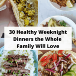30 Days of Weeknight Dinners the Whole Family Will Love | Healthy Weekly Meal Plan