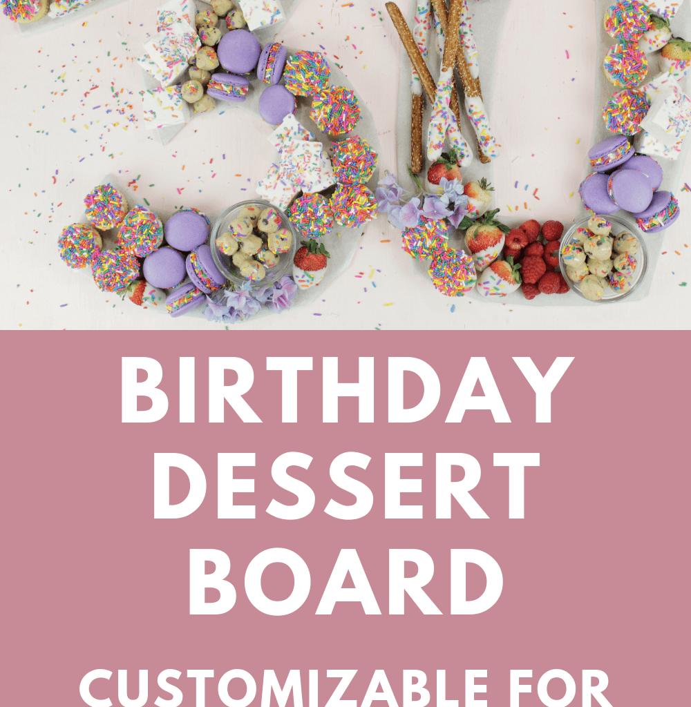 birthday dessert board