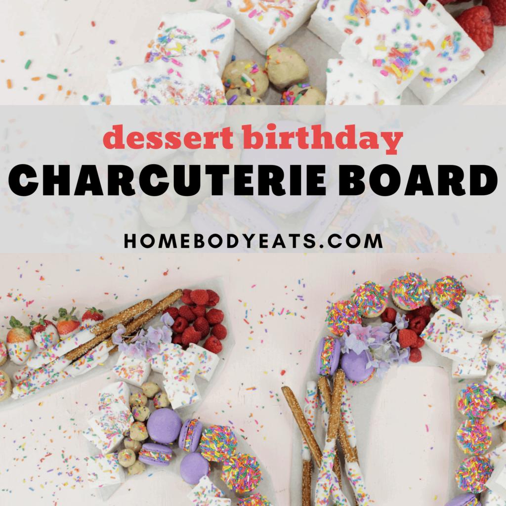 dessert birthday charcuterie board